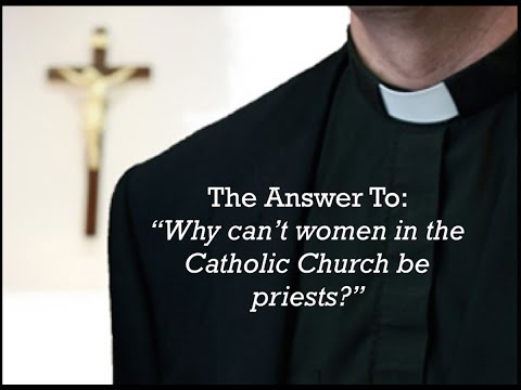 Why Women In the Catholic Church Can't Be Priests -ForHisGlory