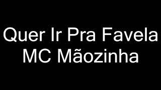 Baixar MC Mãozinha - Quer Ir Pra Favela ‹ Gootie Lyric Video ›