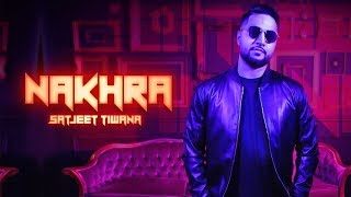 NAKHRA Satjeet Tiwana (Official ) 94music | New Punjabi Song 2018