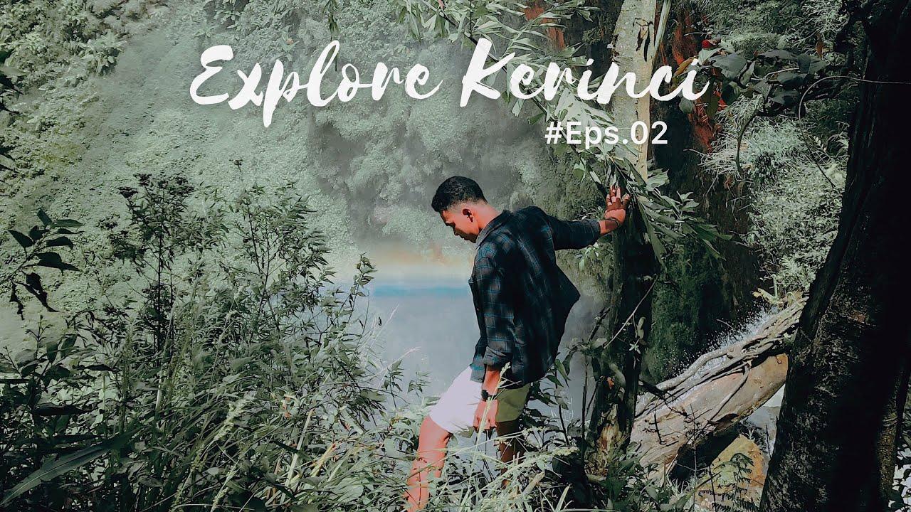 "EXPLORE INDONESIA KERINCI #Eps.02 ""Air Terjun Pelangi"""