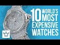 Top 10 Most Expensive Watches In The Wor