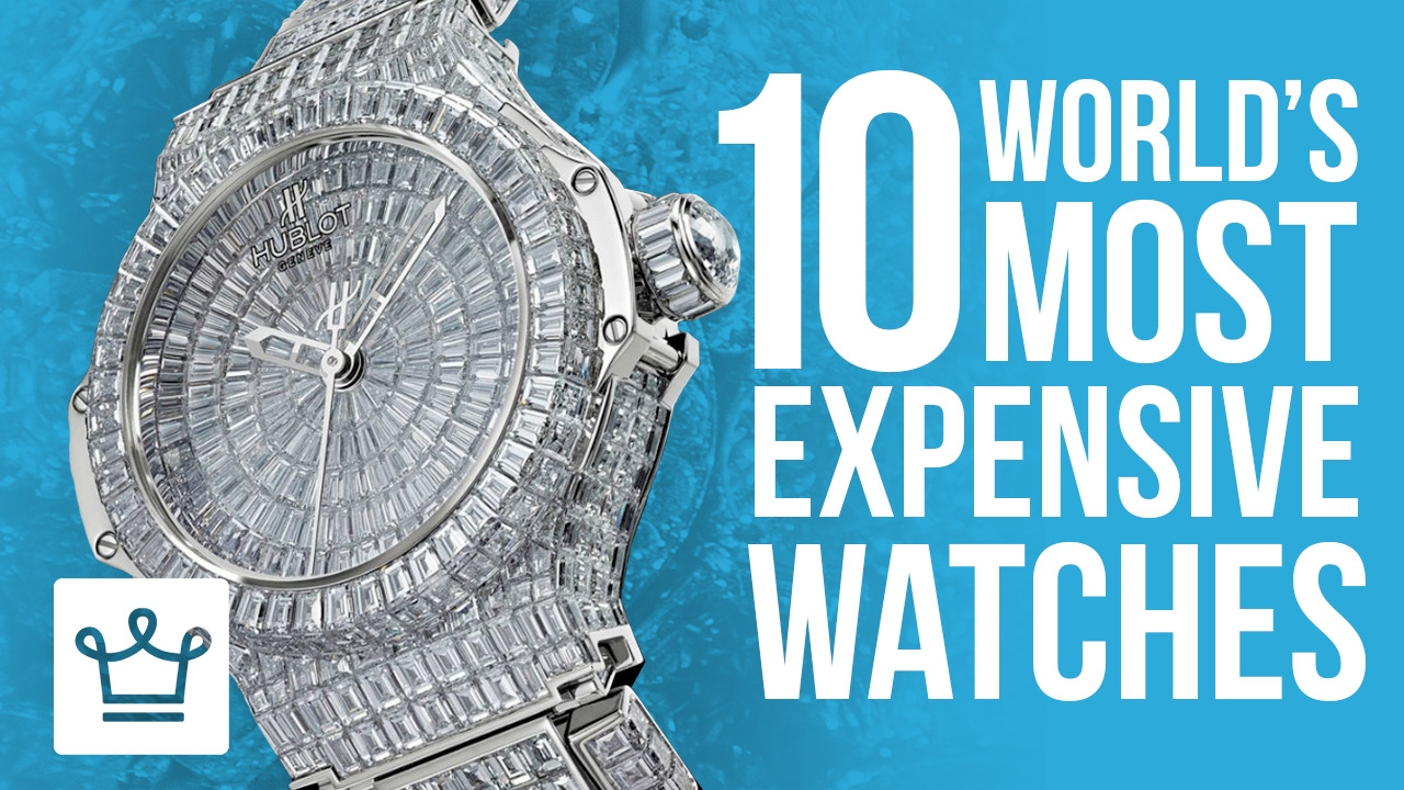Top 10 Most Expensive Watches In The World 2017 Youtube