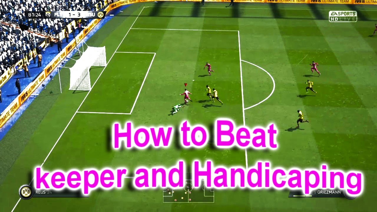 how to beat the keeper and handicapping in fifa 15 fut