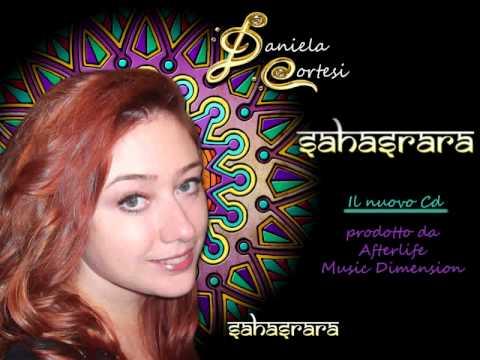 Daniela Cortesi - SAHASRARA (Mix Canzoni Album)