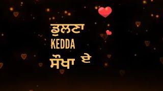 Bhul Javange || WhatsApp status video || Sanam Parowal || new Punjabi songs 2019