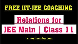 Basics of Relations for JEE Main and Advanced | Class 11 | vineetloomba.com