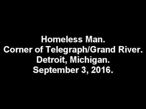 Homeless Man, Corner of Telegraph/Grand River, Detroit, Michigan, September 3, 2016