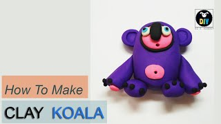 Nặn Chú Gấu Túi / How to make Clay Cute KOALA
