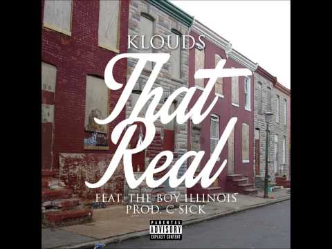 Klouds- That Real Featuring The Boy Illinois [ Prod By C-Sick ] #Time2Burn