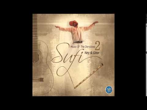 SUFİ MUSİC OF THE DERVİSHES 2 NEY & GİTAR CENNETİN YOLU (Sufi Music)