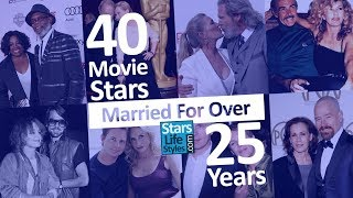 40 Actors And Actresses Married For Over 25 Years | Movie Stars Then And Now | Celebrity Couples