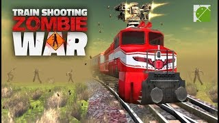 Train Shooting Zombie War - Android Gameplay FHD