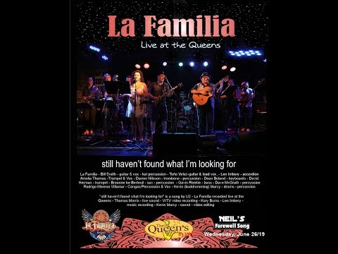 still havn't found what I'm looking for - La Familia   Live at the Queens