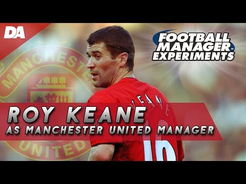 Roy Keane as Manchester United Manager - Football Manager 2016 Experiment