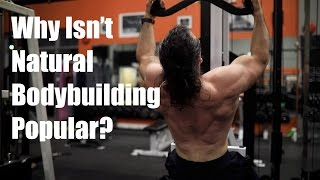 Why Isn't Competitive Natural Bodybuilding More Popular?