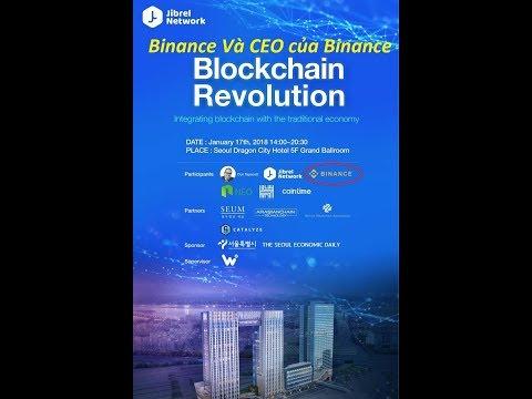Chuyên đề - Đồng Binance và CEO của Binance nói về tầm nhìn của ông về tương lai @ Jibrel Network