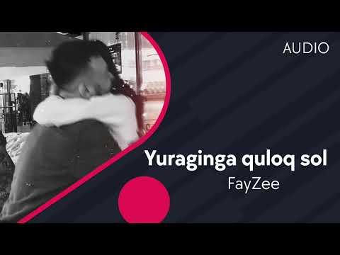 Fayzee - Yuraginga Quloq Sol