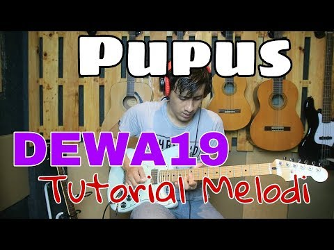 Pupus Dewa19 Tutorial Melodi