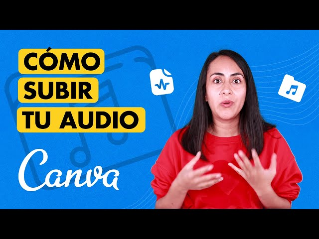 Cómo subir tu propio audio o canción a Canva [Fácil & Gratis]