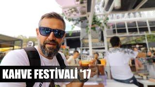 Kahve festivali 2017 İstanbul
