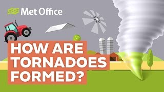 How are tornadoes formed?