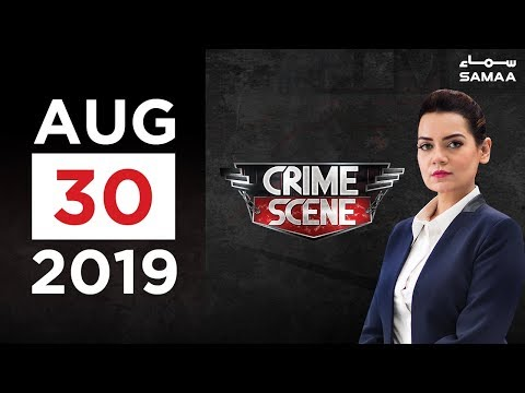 Crime Scene | SAMAA TV | 30 August  2019