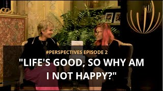 """Life's Good, So Why Am I Not Happy?"" 