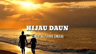 Lirik lagu Hijau Daun - Cinta Tak Pernah Singgah