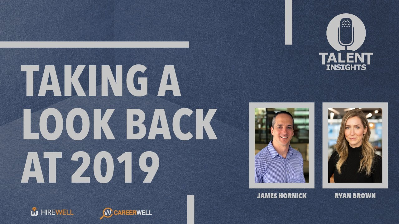 Hirewell Recruiting Insights: Taking A Look Back At 2019