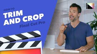 How to Trim aฑd Crop Clips in Final Cut Pro X