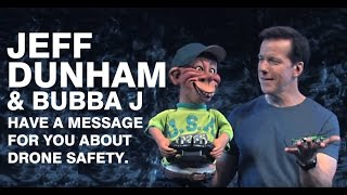 Jeff Dunham & Bubba J have a message for you about Drone Safety