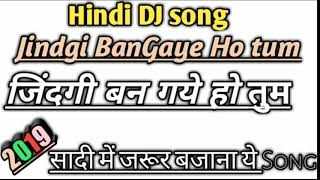 zindagi ban gaye ho tum hindi song !! Baliwood DJ remix song Top