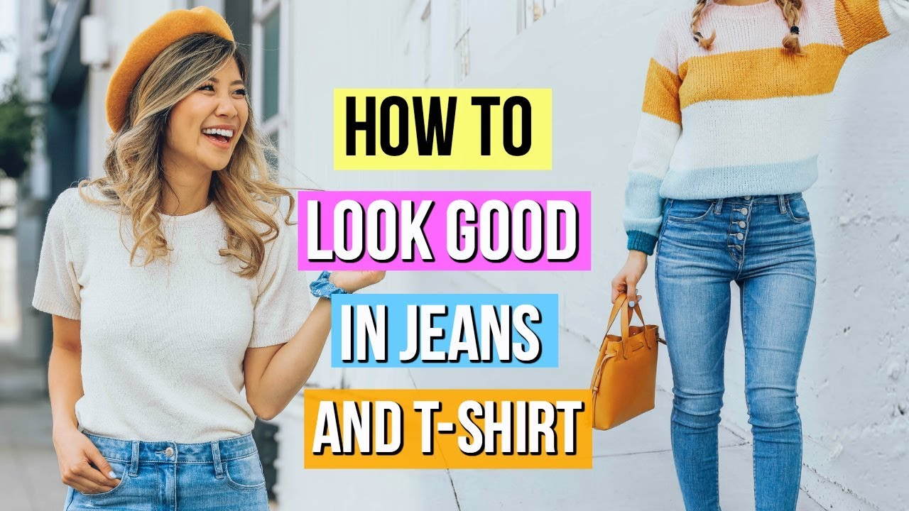 4ca8be979 How to Look Good in Jeans and a T-Shirt! 9 Clothing Hacks for Denim ...