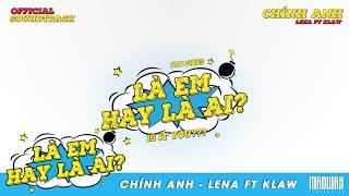 Chính Anh - Lena ft. Ku Lâm ( PRODUCED BY ASTRONORMOUS   LÀ EM HAY LÀ AI OST)