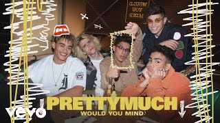 Video PRETTYMUCH - Would You Mind (Audio) download MP3, 3GP, MP4, WEBM, AVI, FLV April 2018