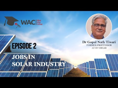 Jobs in the Solar Power Industry | Dr. G.N.Tiwari | Former professor  IIT Delhi