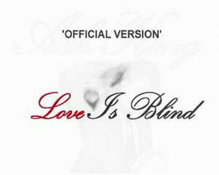 Ash King - Love Is Blind - Official