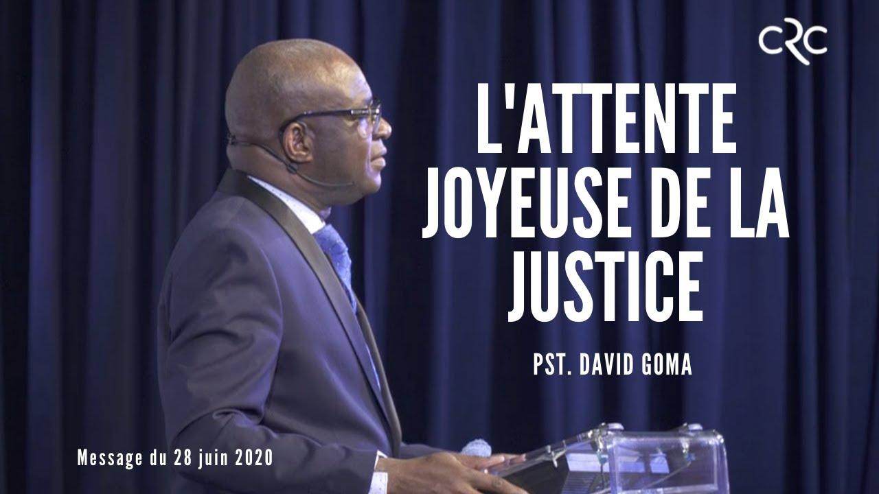 L'attente joyeuse de la justice | Pst. David Goma [28 juin 2020]