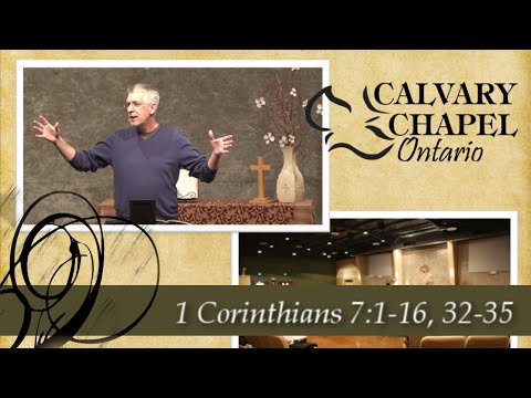 1 Corinthians 7 :1-16, 32-35 Marriage, Divorce and Remarriage