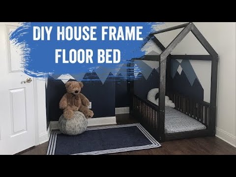 DIY House Frame Floor Bed, Montessori inspired floor bed