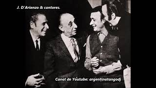 JUAN D'ARIENZO Y SUS CANTORES: ALBERTO ECHAGÜE, ARMANDO LABORDE Y OSVALDO RAMOS.
