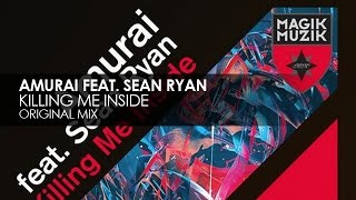 Amurai featuring Sean Ryan - Killing Me Inside
