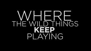 Where The Wild Things Keep Playing