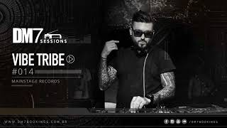 DM7 Sessions 014 Vibe Tribe