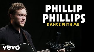 Phillip Phillips Dance With Me Performance Vevo.mp3