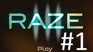 Raze 3 Gameplay [Part 1]