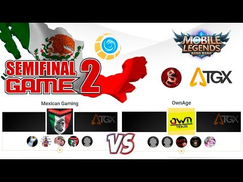 TORNEO DE MEXICO EN TGX - MEXICAN GAMING VS OWNAGE - SEMIFINAL GAME 2 ✪ Mobile Legends: Bang Bang