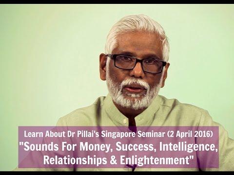 Secret How Sounds Manifest & Dr Pillai Coming To Singapore (2 Apr 2016)