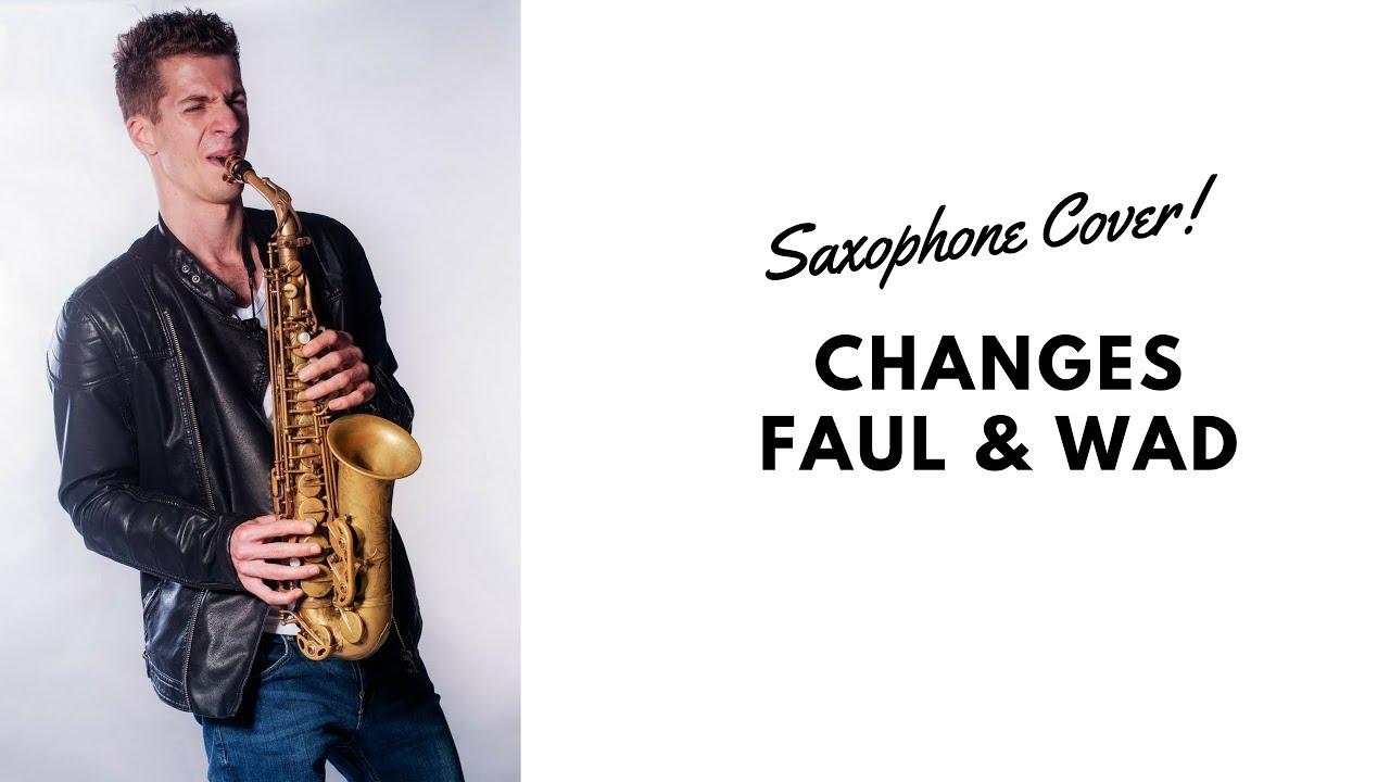 Changes - Faul & Wad Ad vs. Pnau - Sax Cover 2015 - YouTube