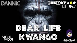 Dannic, Bright Lights, Micha Moor, Avaro - Dear Life Kwango (The Kovacs Brothers Mashup Remix)